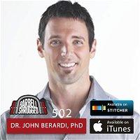 Eliminating Dogma in Nutrition w/ Dr. John Berardi, Anders Varner, Doug Larson, and Travis Mash - Barbell Shrugged #502