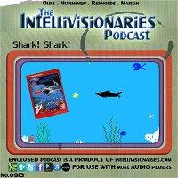 The Intellivisionaries - Episode 36 - Shark! Shark!