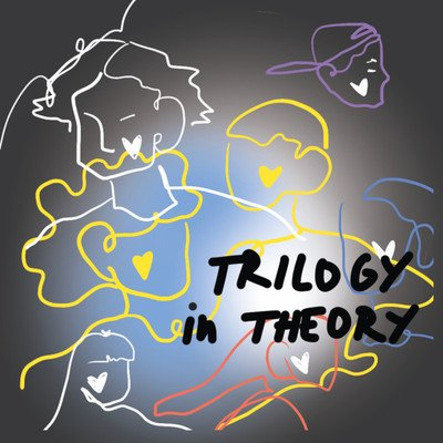 Trilogy in Theory