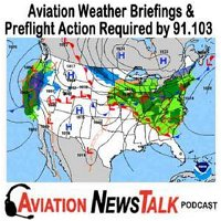 159 Aviation Weather Briefings and other Preflight Action Required by 91.103 + GA News