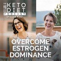 #302 Overcome Estrogen Dominance with Magdalena Wszelaki