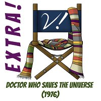 Extra! - Doctor Who Saves the Universe (1976)