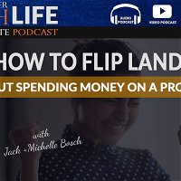 How To Flip Land Without Spending Money On A Property