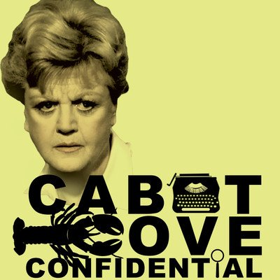 """Cabot Cove Confidential: A """"Murder, She Wrote"""" Podcast"""