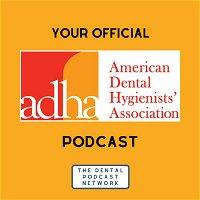 037- Matt Talks with ADHA President, Lisa Moravec, RDH, MS!