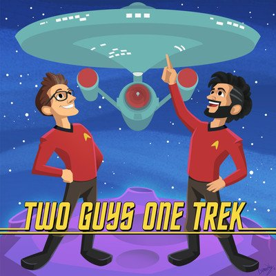 Two Guys One Trek - A Star Trek Fan Podcast