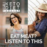 #281 Eat Meat? Listen to This with Anya Fernald {Founder of Belcampo Meat Co}