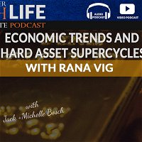 Economic Trends and Hard Asset Supercycles with Rana Vig