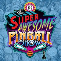 The Super Awesome Pinball Show - S01 E17