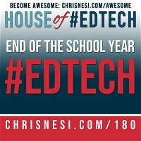 #EdTech for the End of the School Year - HoET180