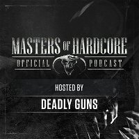 Official Masters of Hardcore Podcast 214 by Deadly Guns