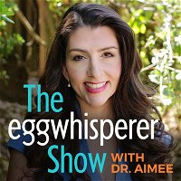 Ask The Egg Whisperer with Dr. Aimee (Can a man's fertility change over time?)