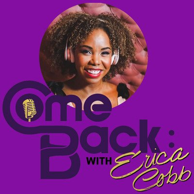 Comeback with Erica Cobb