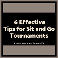 6 Effective Tips for Sit and Go Tournaments #312