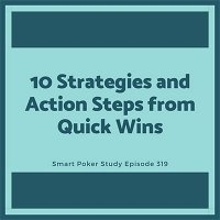 The Quick Wins Poker Course #319