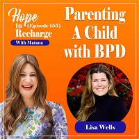 Parenting a Child with BPD (Lisa Wells)