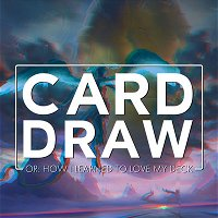 Card Draw | A Discussion