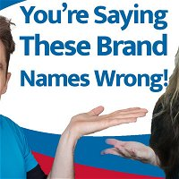 You're Saying These Brand Names Wrong