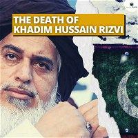 The Death of Khadim Rizvi: With Shaan Taseer