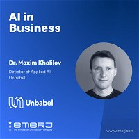 The Upsides and Downsides of Offering AI in the EU - with Maxim Khalilov