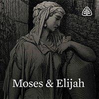 Moses & Elijah