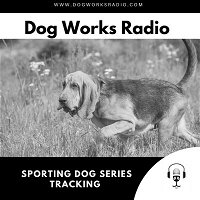 Sporting Dog Series: Tracking