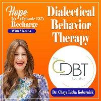 Dialectical Behavior Therapy (Dr. Chaya Lieba Kobernick)