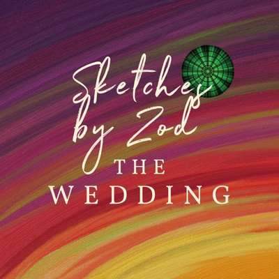 Sketches by Zod: The Wedding