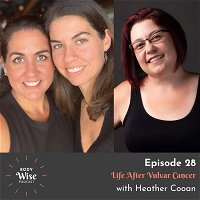 #028: Life After Vulvar Cancer with Heather Cooan
