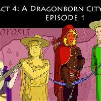Act 4: A Dragonborn City Sonata, Episode 1