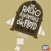 """EPISODE #703 """"A Load Of Whitewash!"""" The Radio Adventures of Dr. Floyd"""