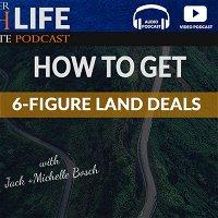 How To Get 6-Figure Land Deals