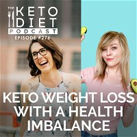 #276 Keto Weight Loss with a Health Imbalance with Priscilla Blevins
