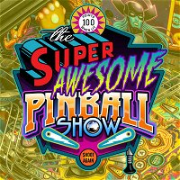 The Super Awesome Pinball Show - S1 E15