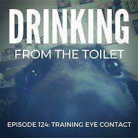 #124: Training Eye Contact