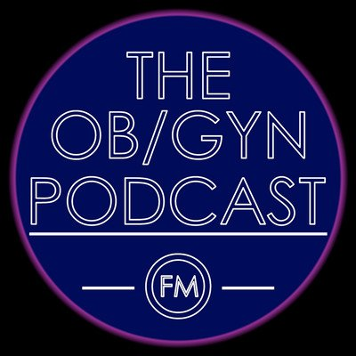 The Ob/Gyn Podcast