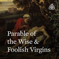 Parable of the Wise & Foolish Virgins