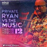Private Ryan Presents Private Ryan VS The Music Volume 12 (Many Moods of Quarantine Bday Edition) RAW