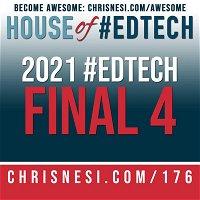 2021 House of #EdTech Final Four - HoET176