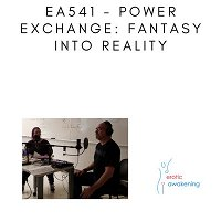 EA541 - Power Exchange Fantasy Into Reality