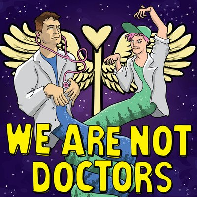We Are Not Doctors