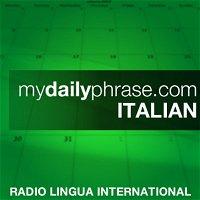 Lesson 099: My Daily Phrase Italian