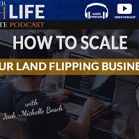 How To Scale Your Land Flipping Business