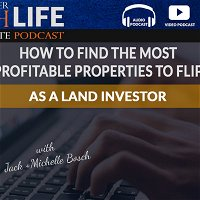 How To Find The Most Profitable Properties To Flip As A Land Investor