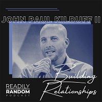 John Paul Kilduff | Creating Mutually Beneficial Relationships