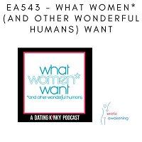 EA543 - What Women* (*and other wonderful humans) Want