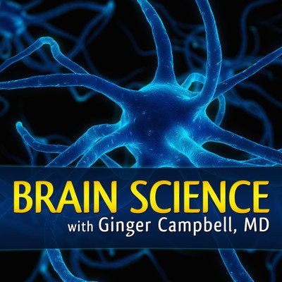 Brain Science with Ginger Campbell, MD: Neuroscience for Everyone