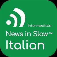 News in Slow Italian #406- Easy Italian Conversation about Current Events