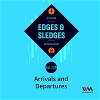 Ep. 128: Arrivals and Departures