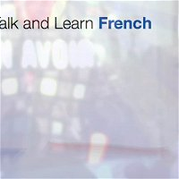 Episode 05 - Walk, Talk and Learn French